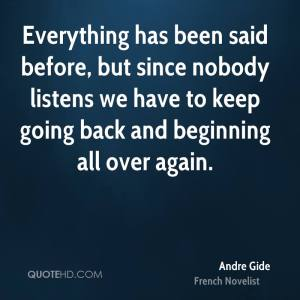 andre-gide-novelist-quote-everything-has-been-said-before-but-since