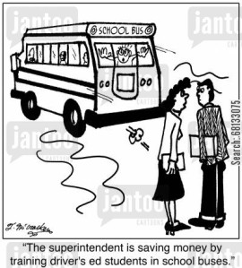 'The superintendent is saving money by training driver's ed students in school buses.'