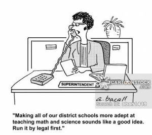 'Making all of our district schools more adept at teaching math and science sounds like a good idea. Run it by legal first.'
