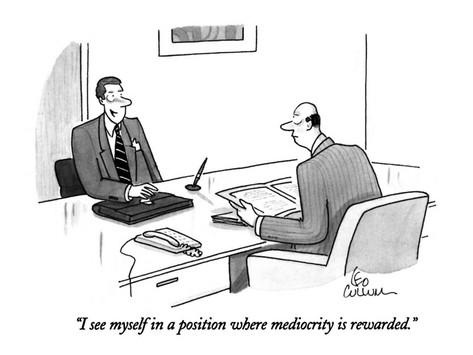leo-cullum-i-see-myself-in-a-position-where-mediocrity-is-rewarded-new-yorker-cartoon.jpg