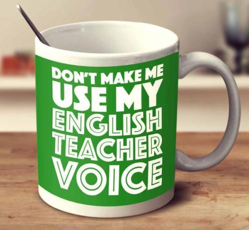 don_t_make_me_use_my_english_teacher_voice_-_green_grande.jpg